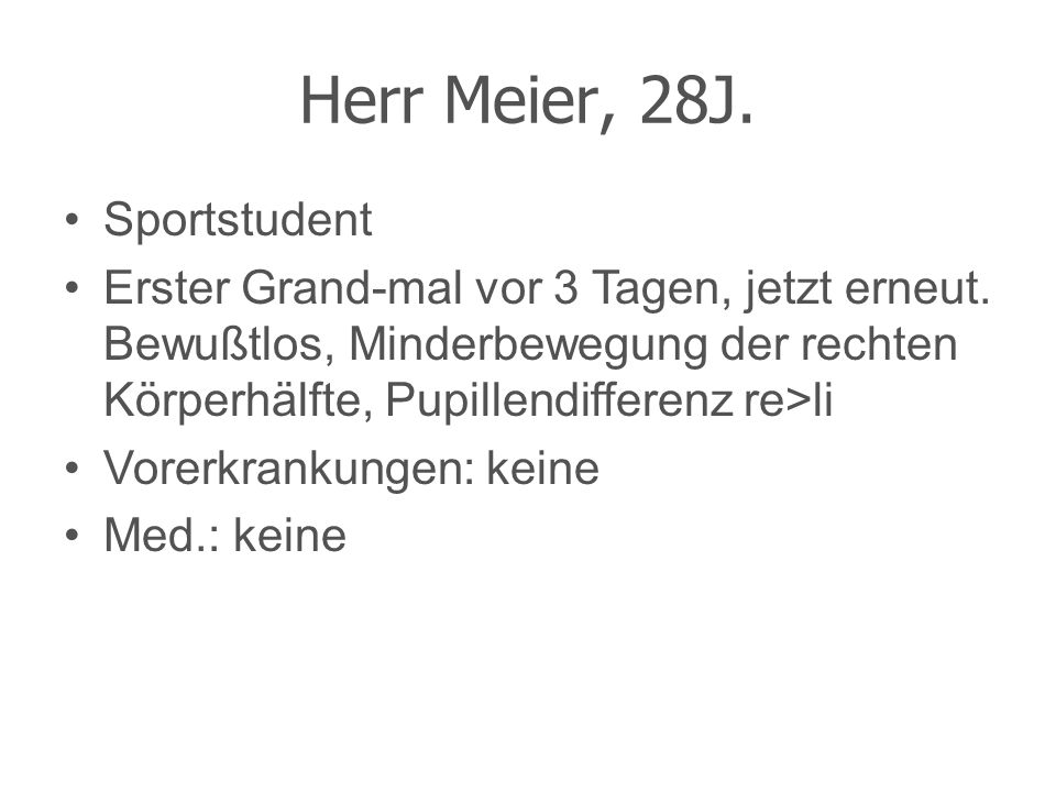 Herr Meier, 28J. Sportstudent