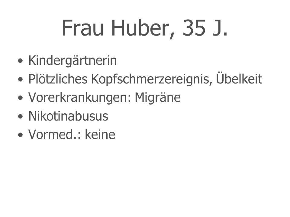 Frau Huber, 35 J. Kindergärtnerin