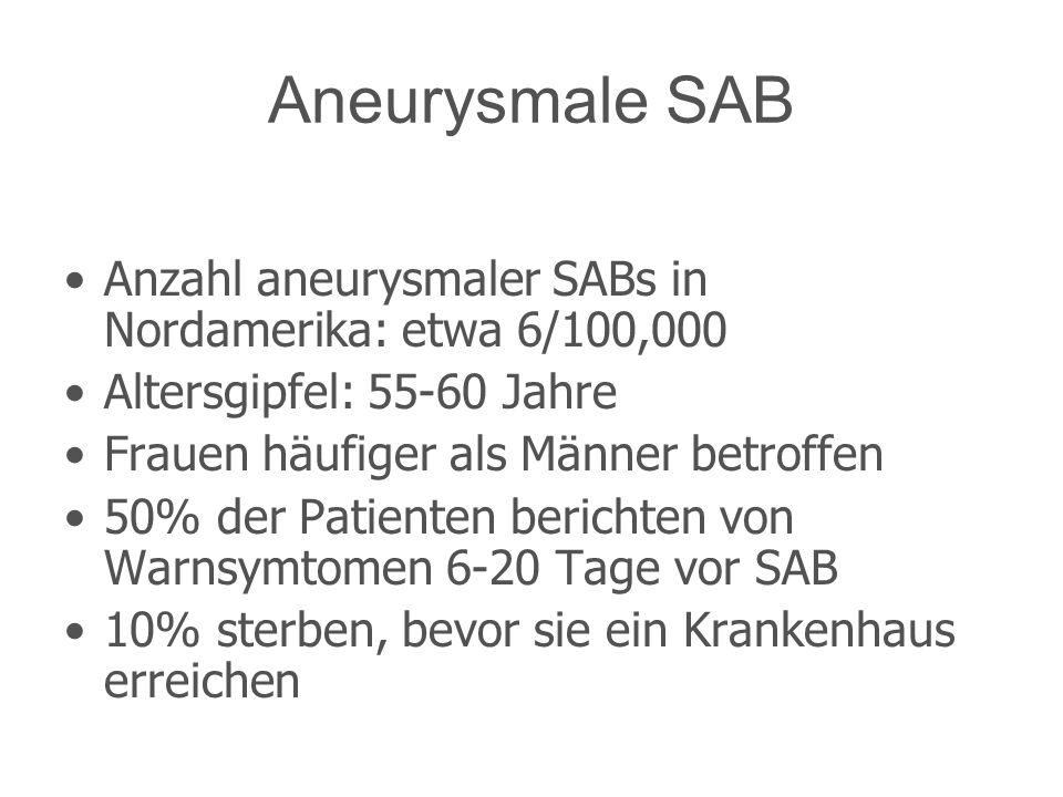 Aneurysmale SAB Anzahl aneurysmaler SABs in Nordamerika: etwa 6/100,000. Altersgipfel: 55-60 Jahre.