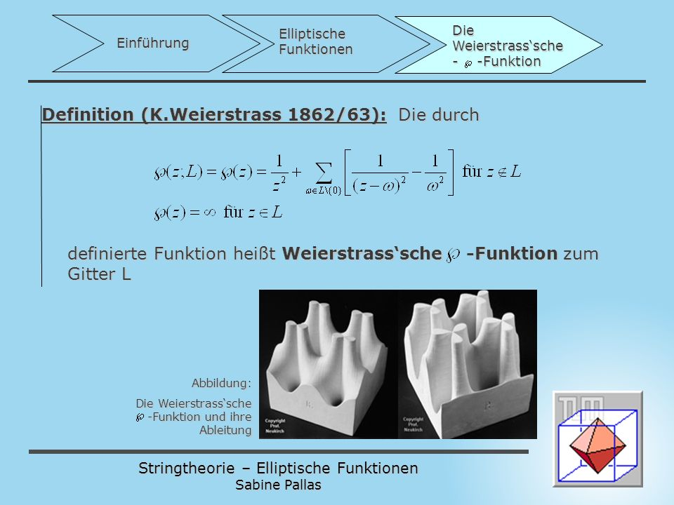Definition (K.Weierstrass 1862/63): Die durch
