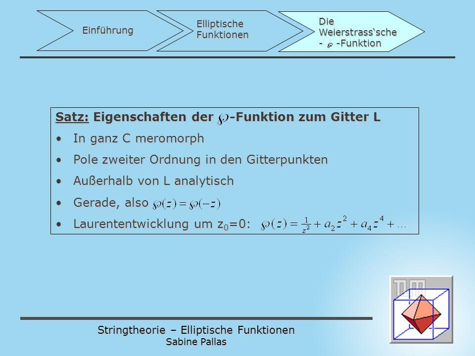 Satz: Eigenschaften der -Funktion zum Gitter L In ganz C meromorph
