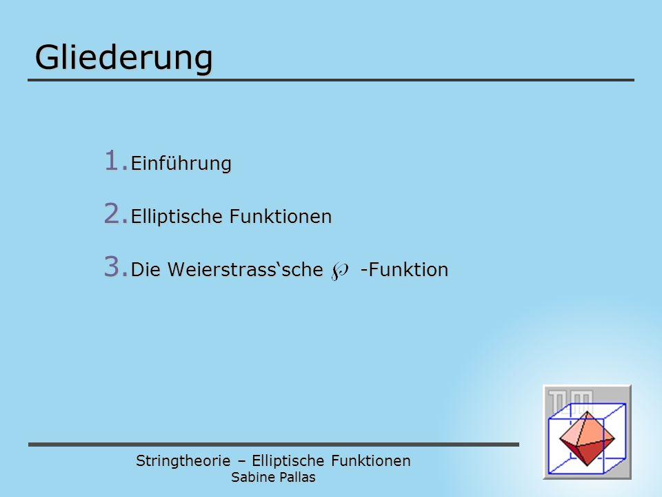 Gliederung Einführung Elliptische Funktionen