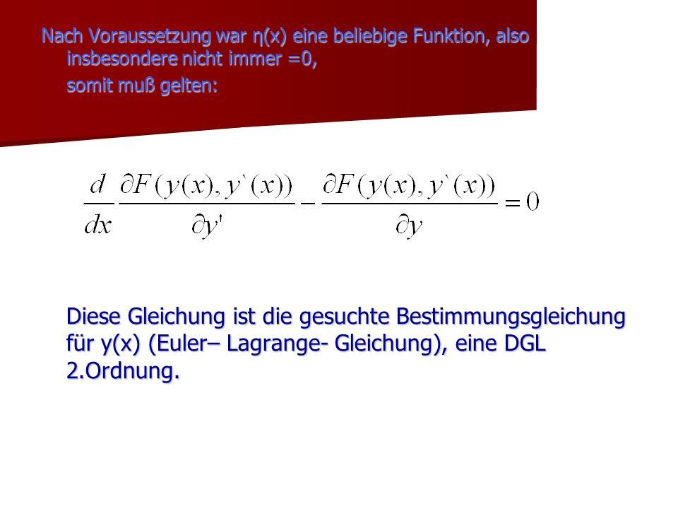 Nach Voraussetzung war η(x) eine beliebige Funktion, also insbesondere nicht immer =0,