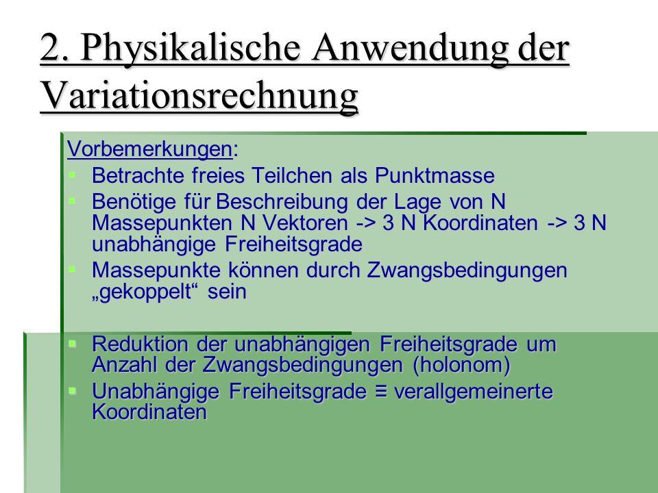 2. Physikalische Anwendung der Variationsrechnung