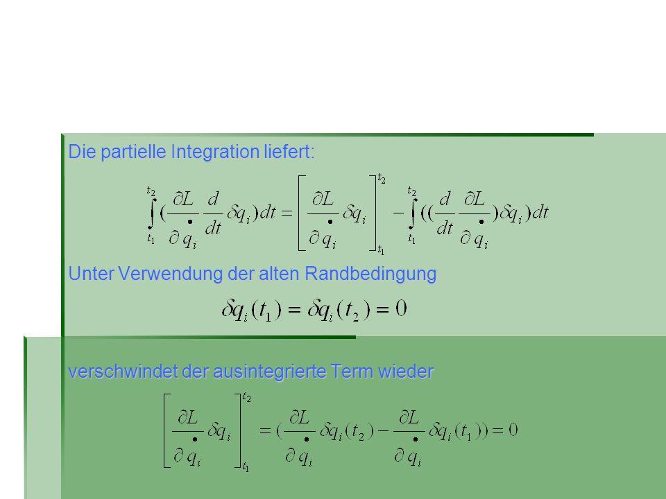 Die partielle Integration liefert:
