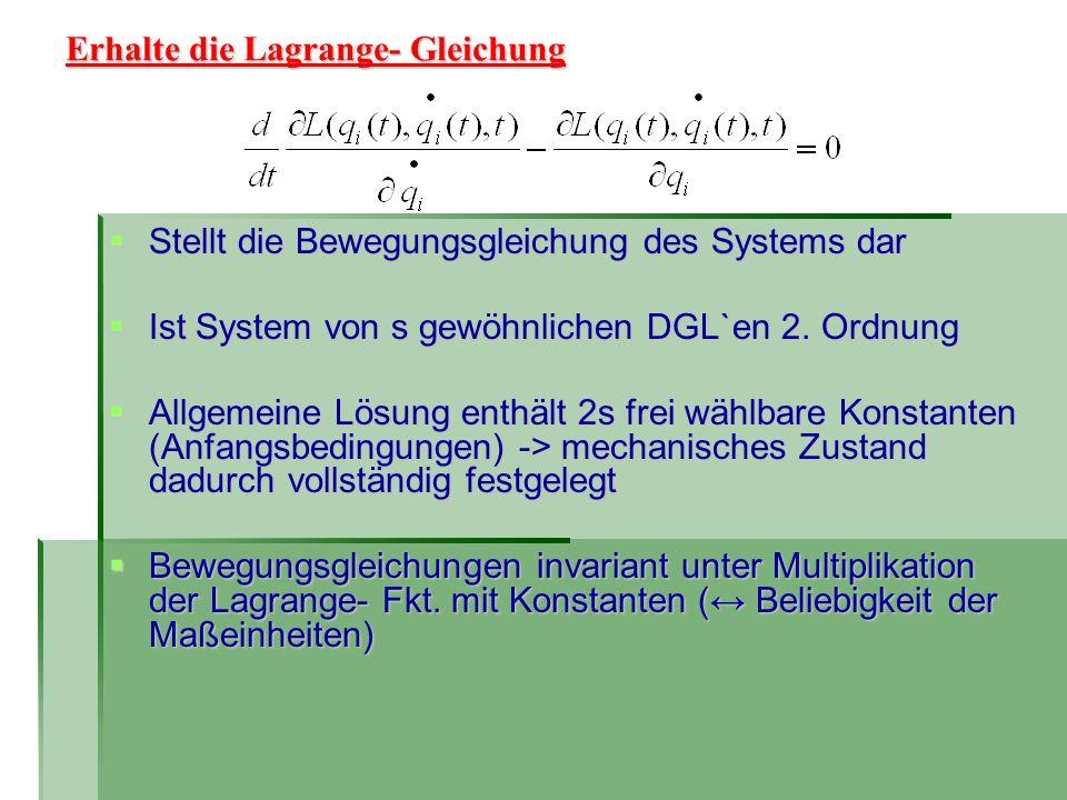 Erhalte die Lagrange- Gleichung