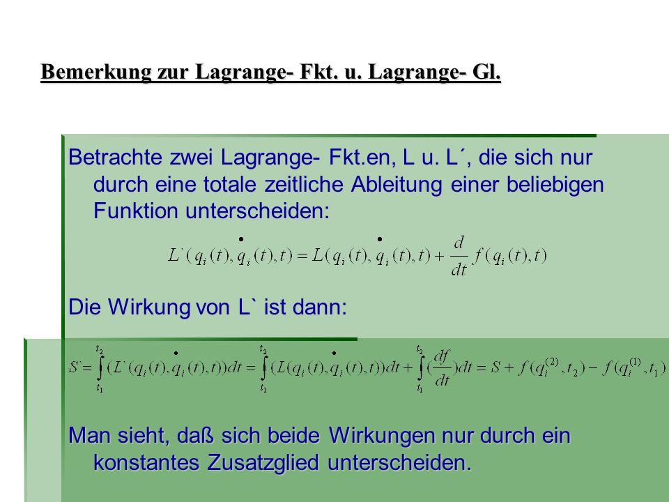 Bemerkung zur Lagrange- Fkt. u. Lagrange- Gl.