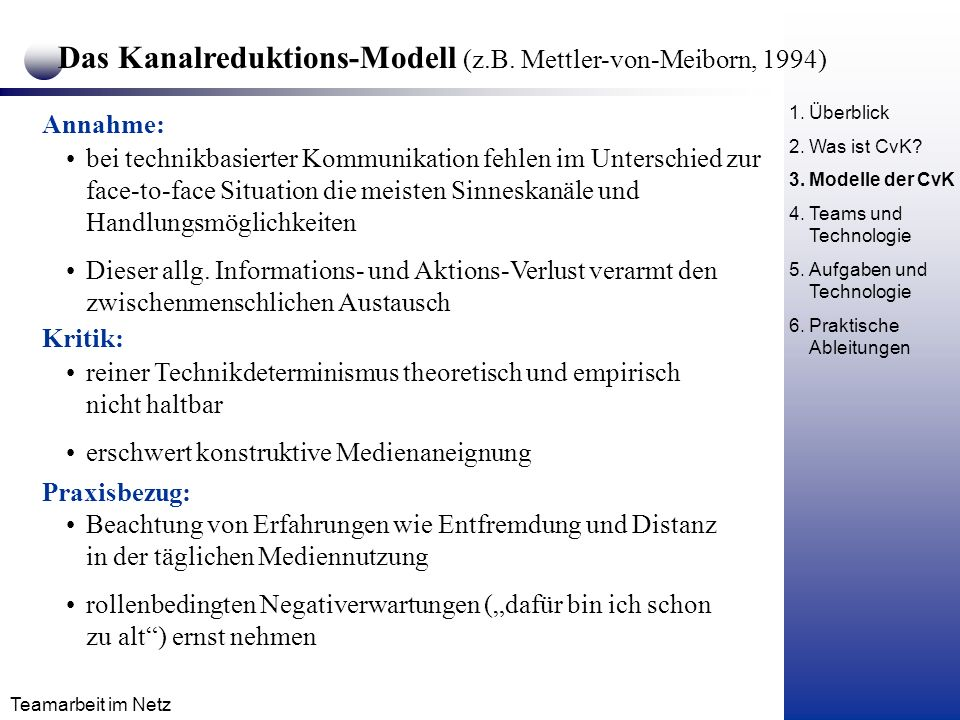 Das Kanalreduktions-Modell (z.B. Mettler-von-Meiborn, 1994)