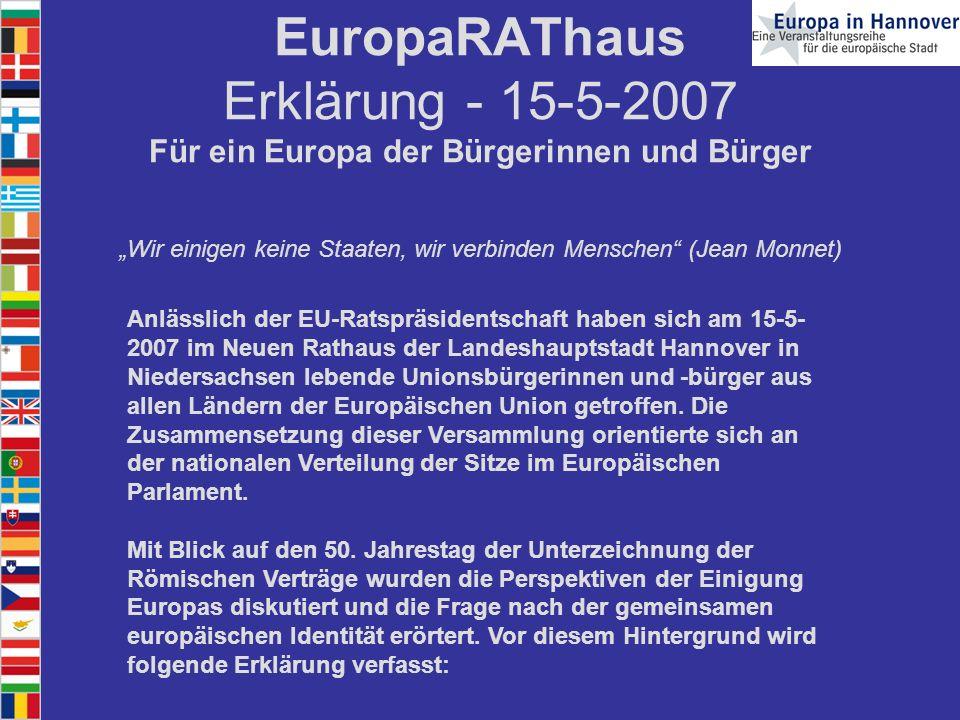 """EuropaRAThaus Erklärung - 15-5-2007 Für ein Europa der Bürgerinnen und Bürger """"Wir einigen keine Staaten, wir verbinden Menschen (Jean Monnet)"""