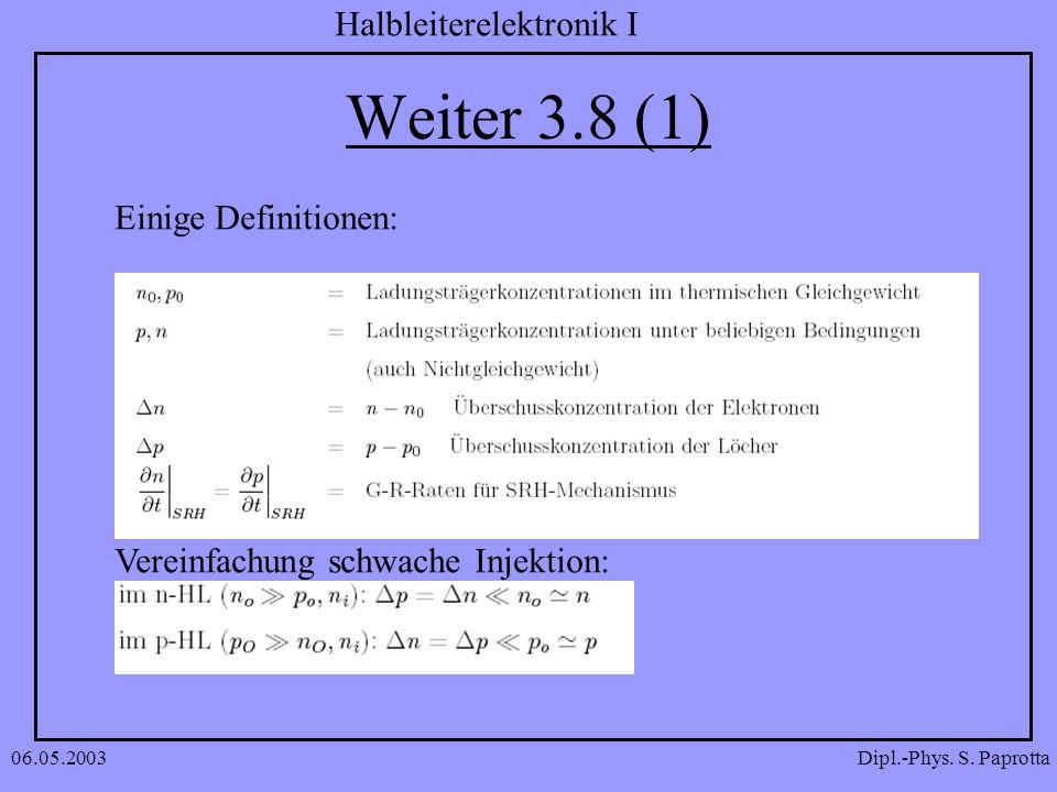 Weiter 3.8 (1) Einige Definitionen: Vereinfachung schwache Injektion: