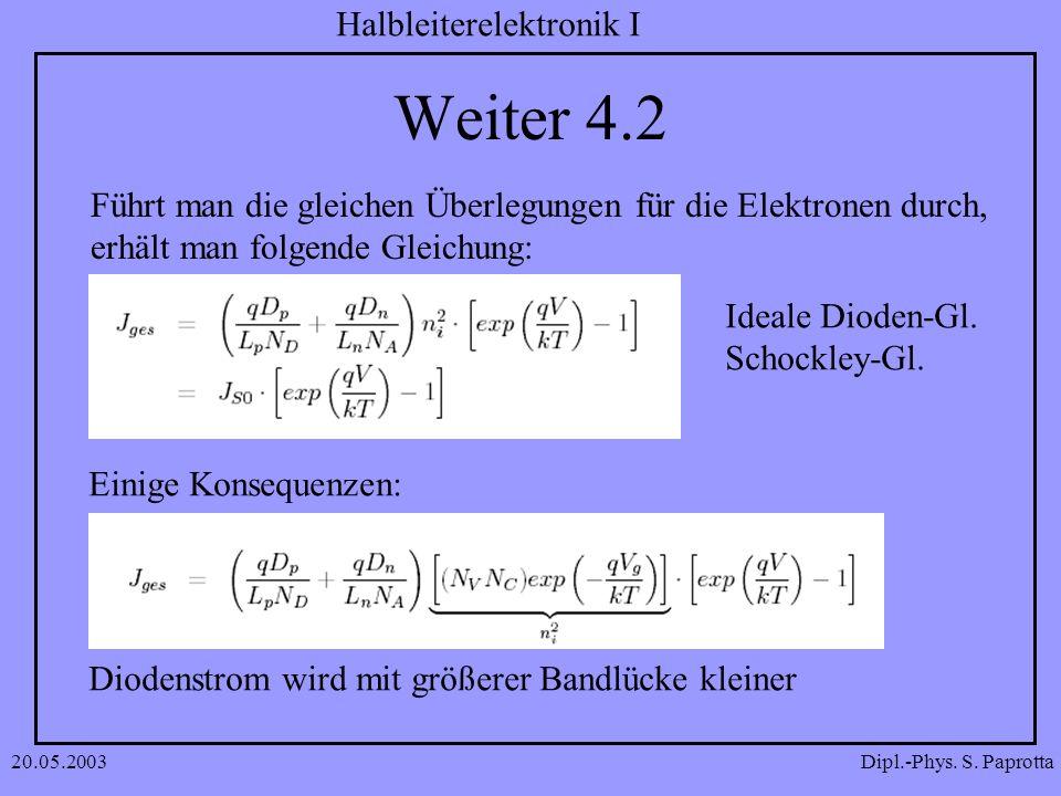 Weiter 4.2 Führt man die gleichen Überlegungen für die Elektronen durch, erhält man folgende Gleichung: