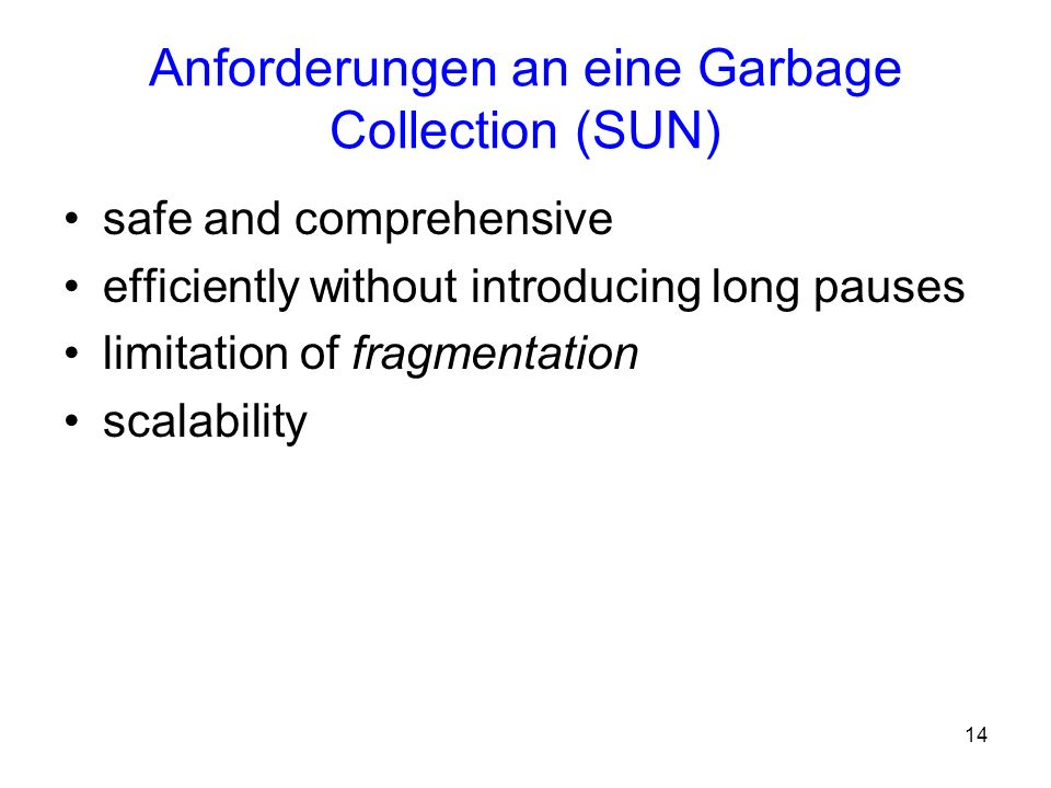 Anforderungen an eine Garbage Collection (SUN)