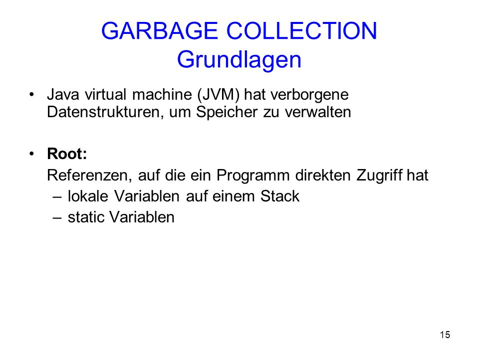 GARBAGE COLLECTION Grundlagen