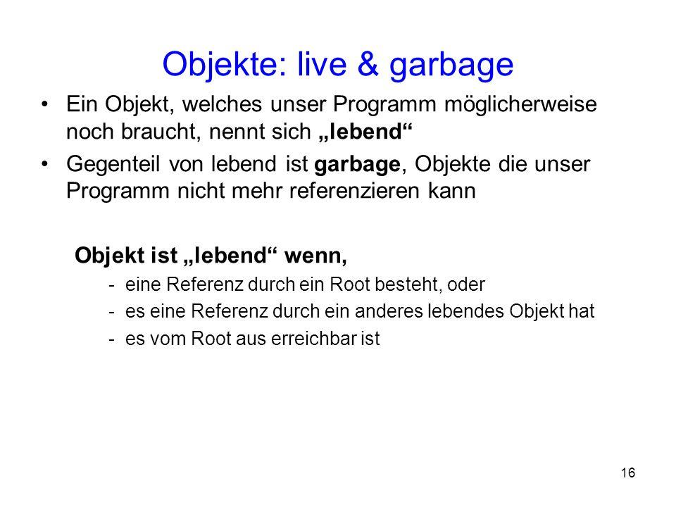 Objekte: live & garbage