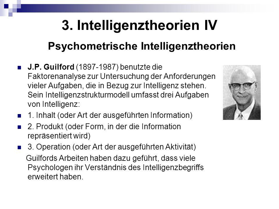 3. Intelligenztheorien IV Psychometrische Intelligenztheorien