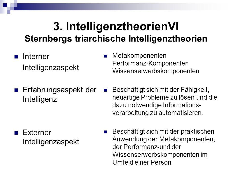 3. IntelligenztheorienVI Sternbergs triarchische Intelligenztheorien