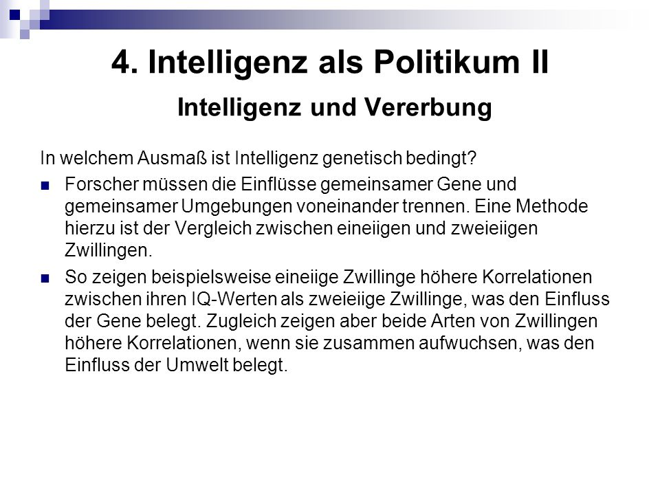 4. Intelligenz als Politikum II Intelligenz und Vererbung