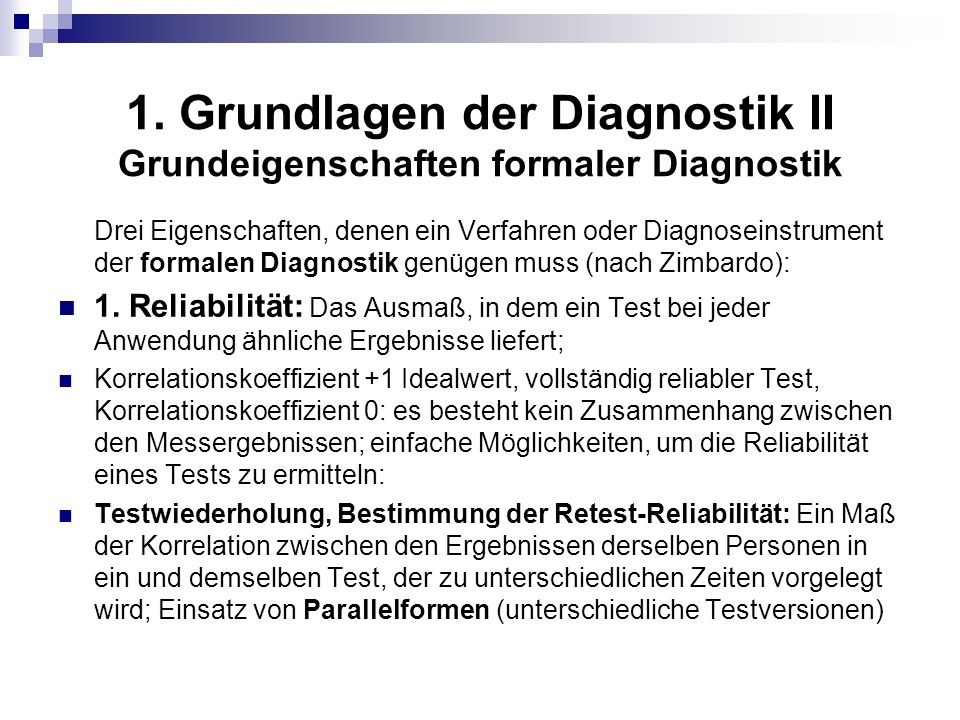 1. Grundlagen der Diagnostik II Grundeigenschaften formaler Diagnostik