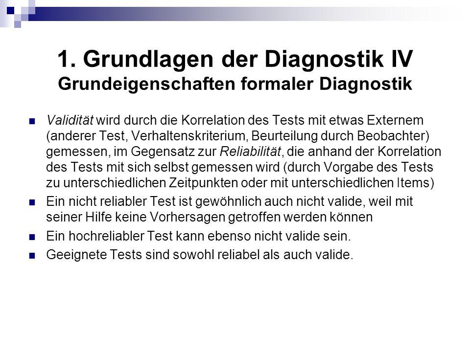 1. Grundlagen der Diagnostik IV Grundeigenschaften formaler Diagnostik