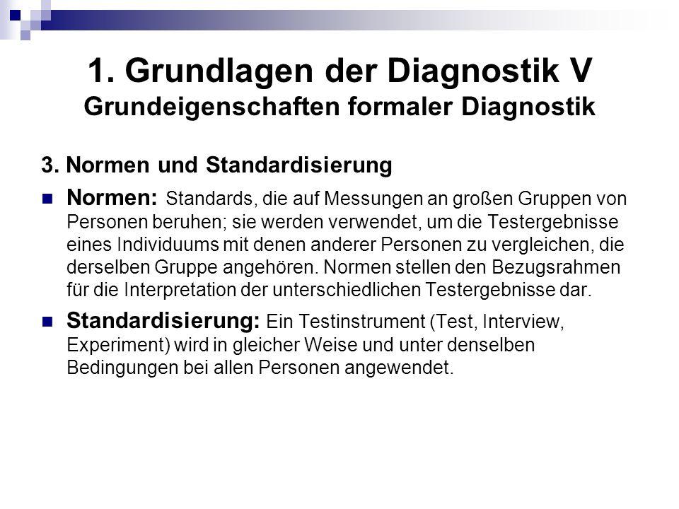1. Grundlagen der Diagnostik V Grundeigenschaften formaler Diagnostik