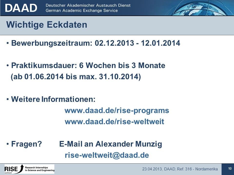 Wichtige Eckdaten Bewerbungszeitraum: 02.12.2013 - 12.01.2014