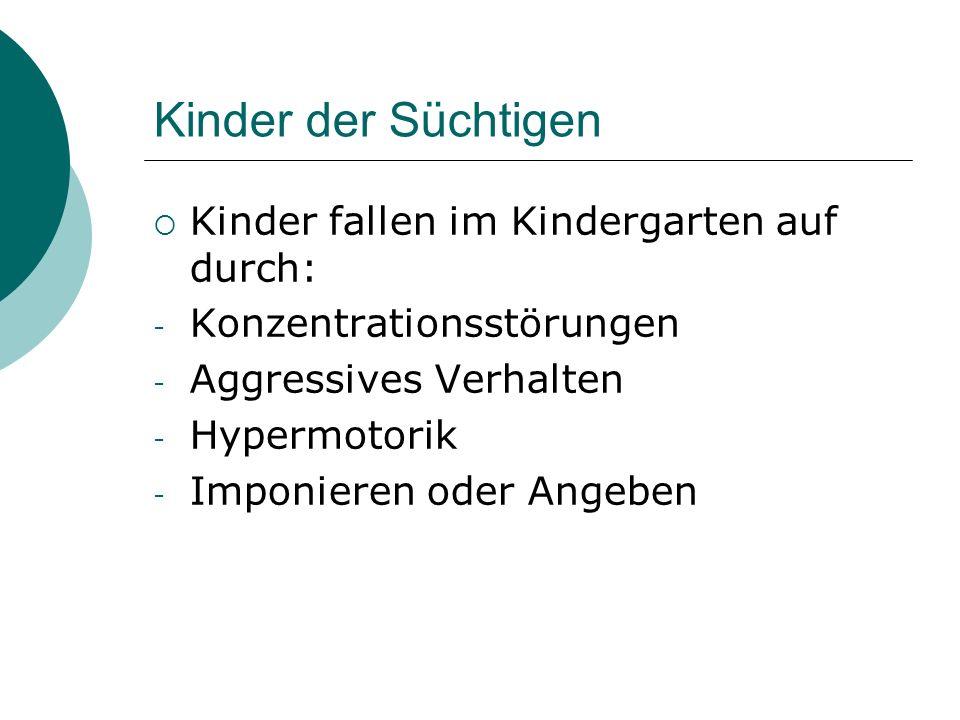 Kinder der Süchtigen Kinder fallen im Kindergarten auf durch: