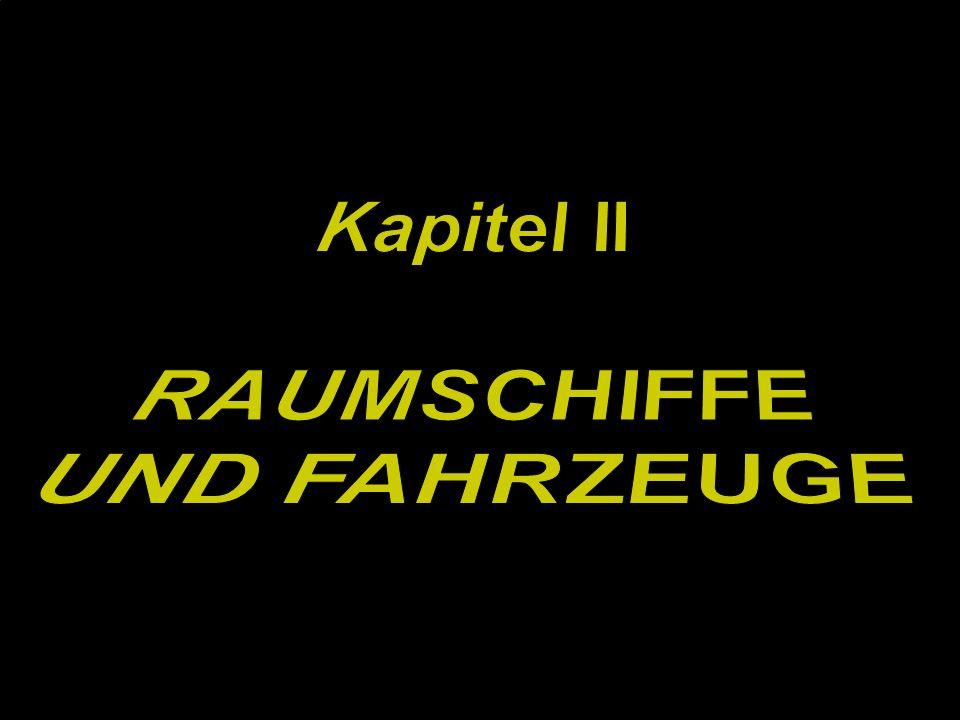 Kapitel II RAUMSCHIFFE UND FAHRZEUGE