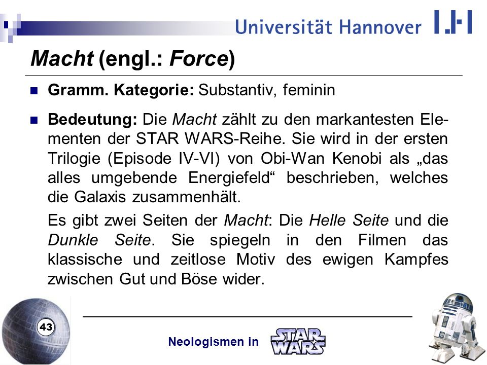 Macht (engl.: Force) Gramm. Kategorie: Substantiv, feminin