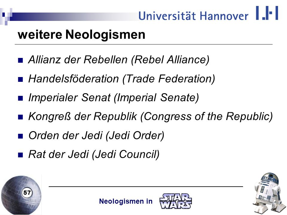 weitere Neologismen Allianz der Rebellen (Rebel Alliance)