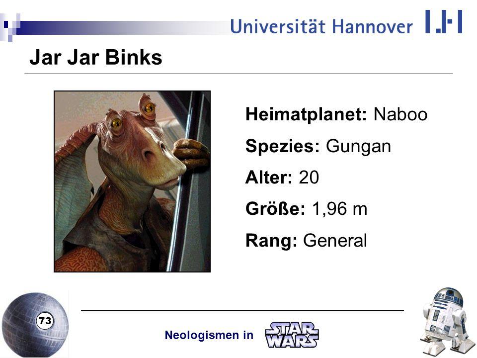 Jar Jar Binks Heimatplanet: Naboo Spezies: Gungan Alter: 20