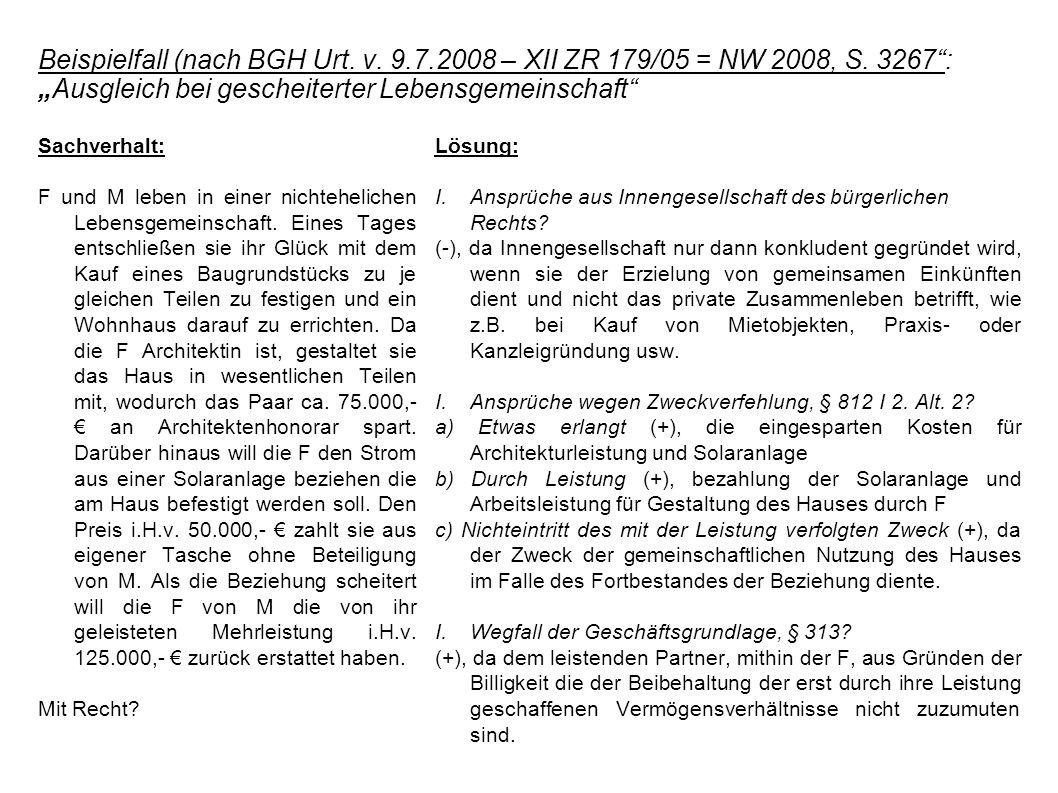 Beispielfall (nach BGH Urt. v. 9. 7. 2008 – XII ZR 179/05 = NW 2008, S