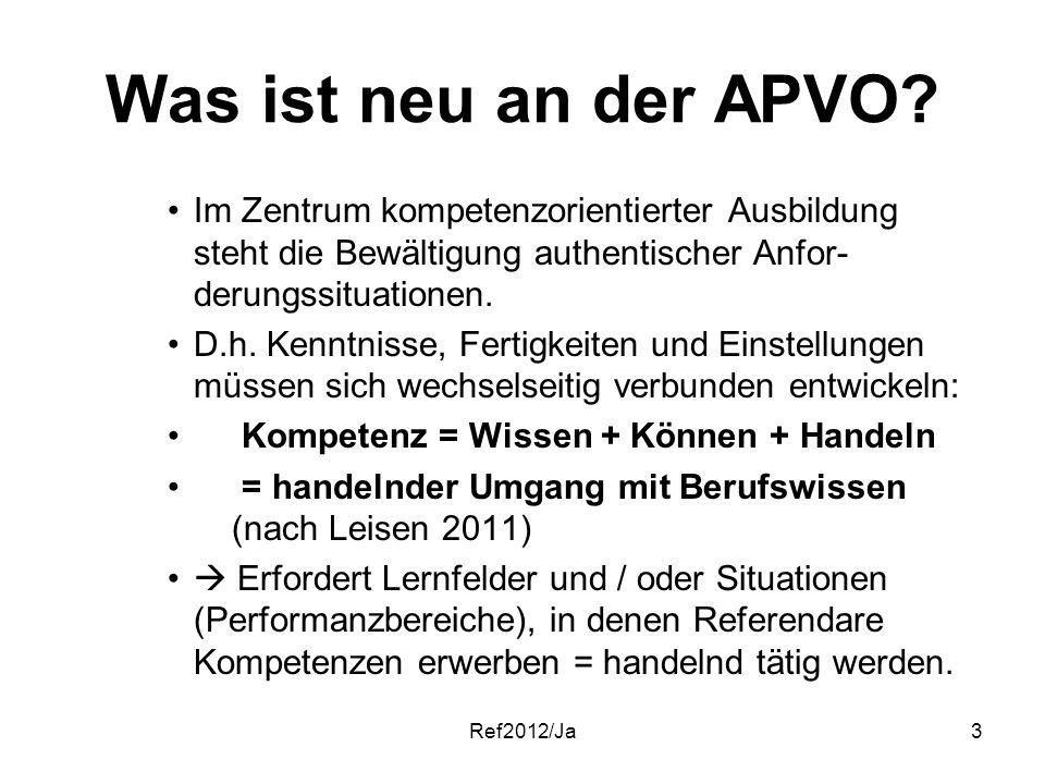 Was ist neu an der APVO Im Zentrum kompetenzorientierter Ausbildung steht die Bewältigung authentischer Anfor-derungssituationen.