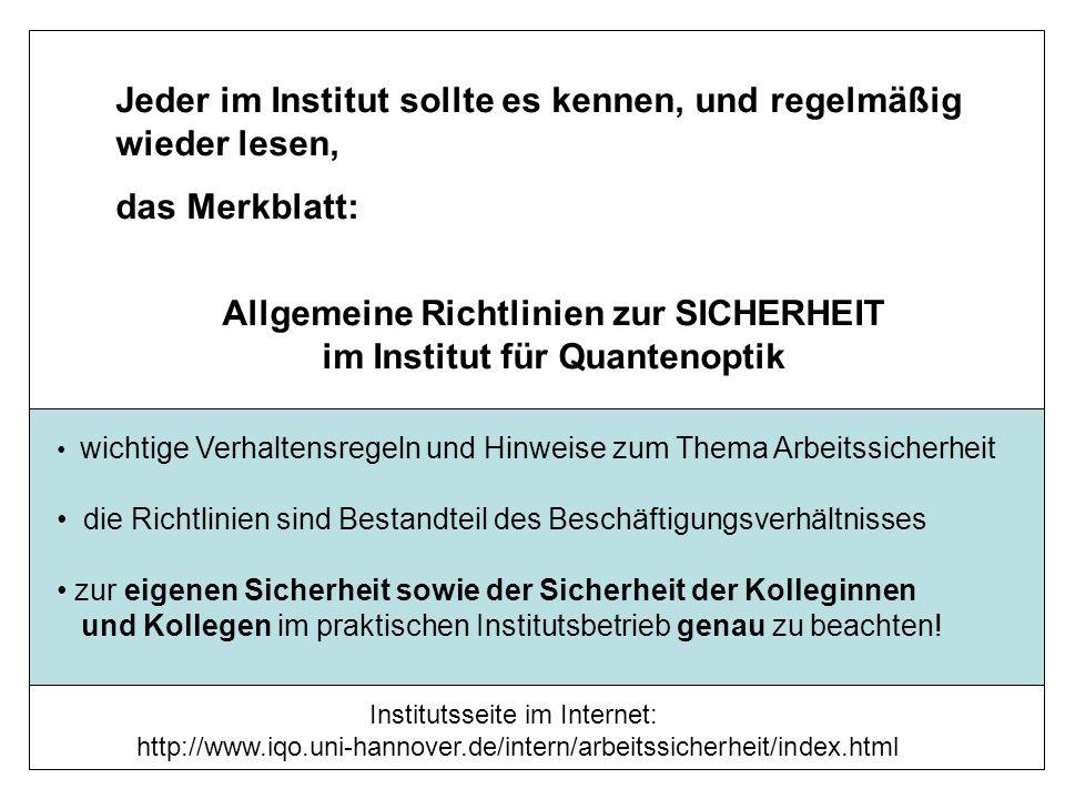 Allgemeine Richtlinien zur SICHERHEIT im Institut für Quantenoptik
