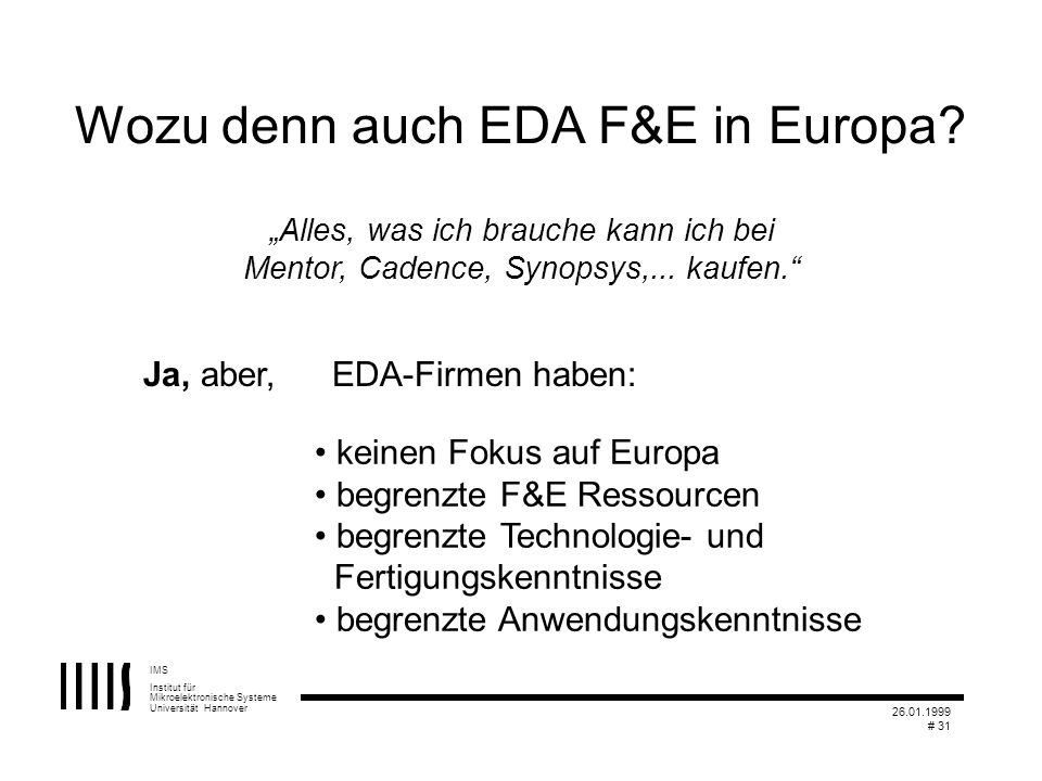 Wozu denn auch EDA F&E in Europa