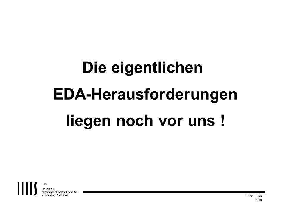 Die eigentlichen EDA-Herausforderungen liegen noch vor uns !
