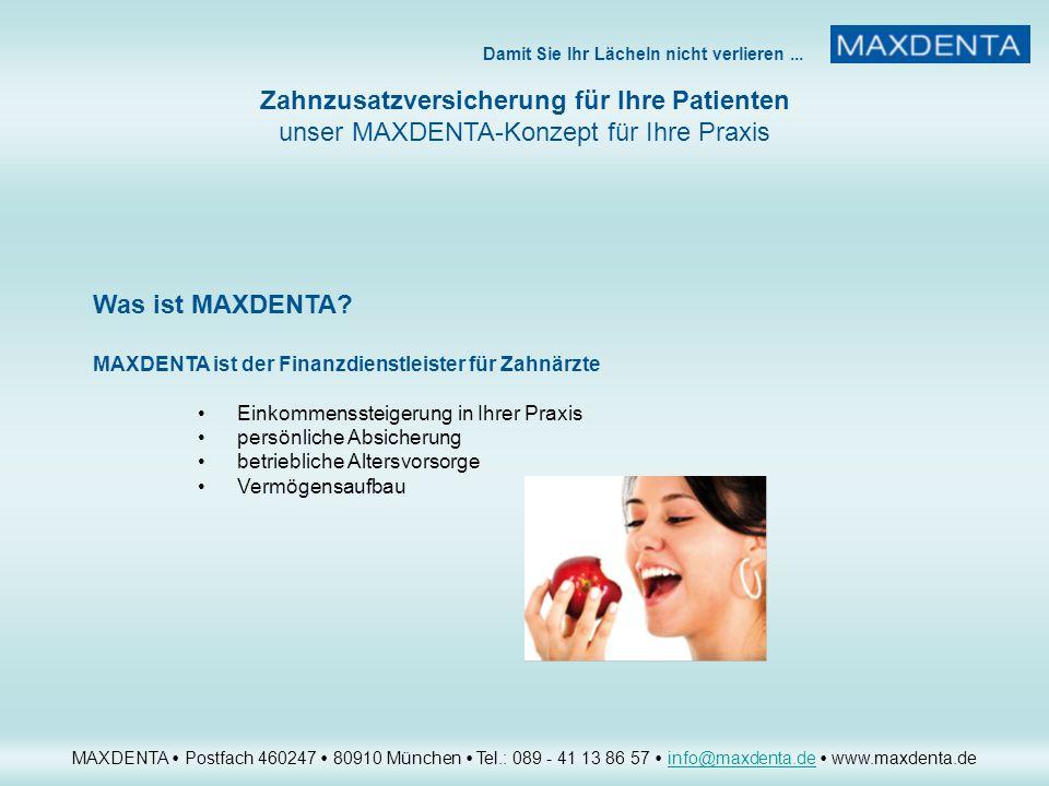 Was ist MAXDENTA MAXDENTA ist der Finanzdienstleister für Zahnärzte