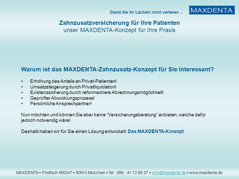 Warum ist das MAXDENTA-Zahnzusatz-Konzept für Sie interessant