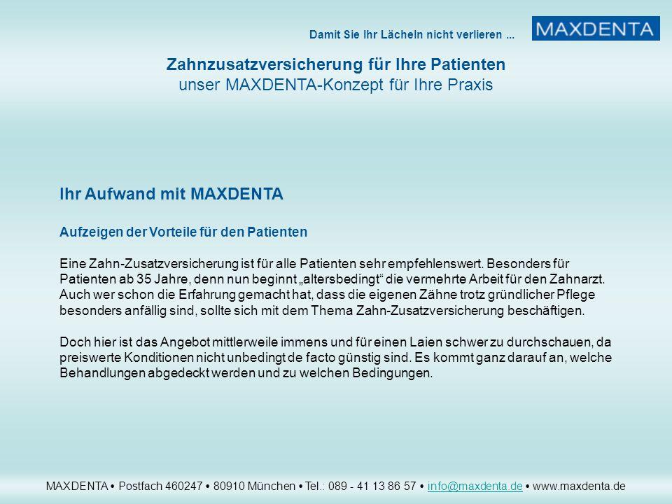 Ihr Aufwand mit MAXDENTA