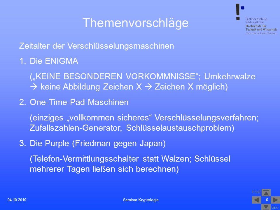 Themenvorschläge Zeitalter der Verschlüsselungsmaschinen 1. Die ENIGMA