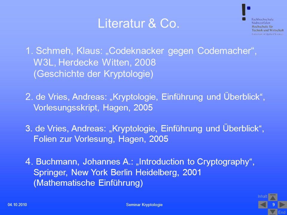 """Literatur & Co. 1. Schmeh, Klaus: """"Codeknacker gegen Codemacher , W3L, Herdecke Witten, 2008. (Geschichte der Kryptologie)"""