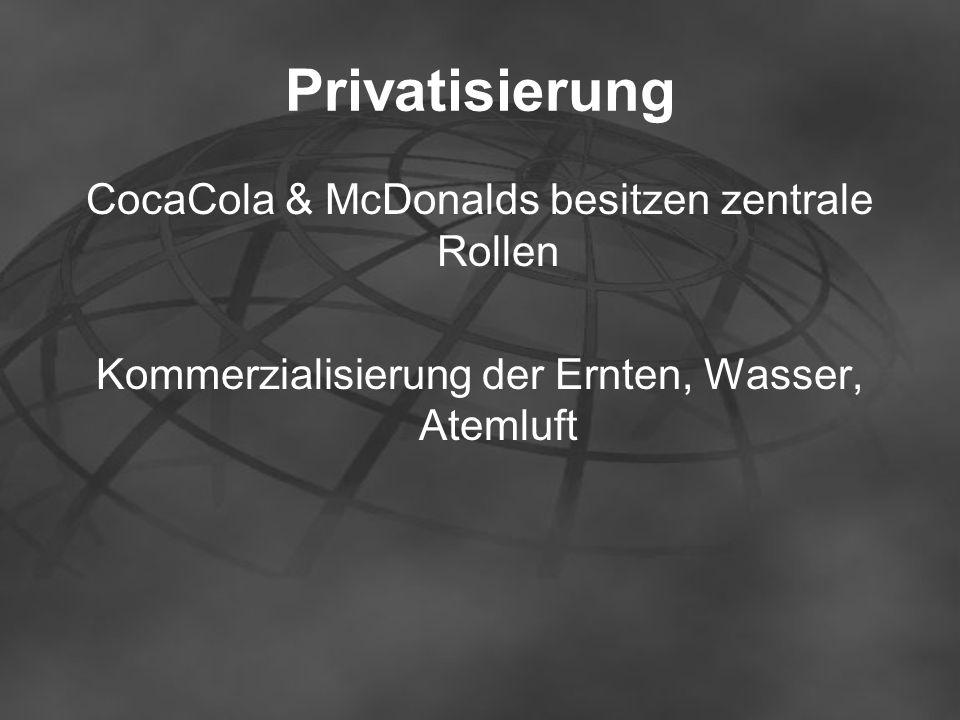 Privatisierung CocaCola & McDonalds besitzen zentrale Rollen