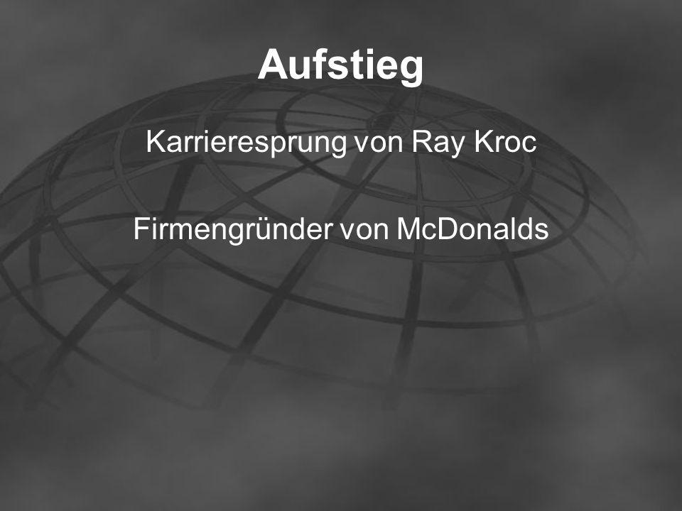 Aufstieg Karrieresprung von Ray Kroc Firmengründer von McDonalds