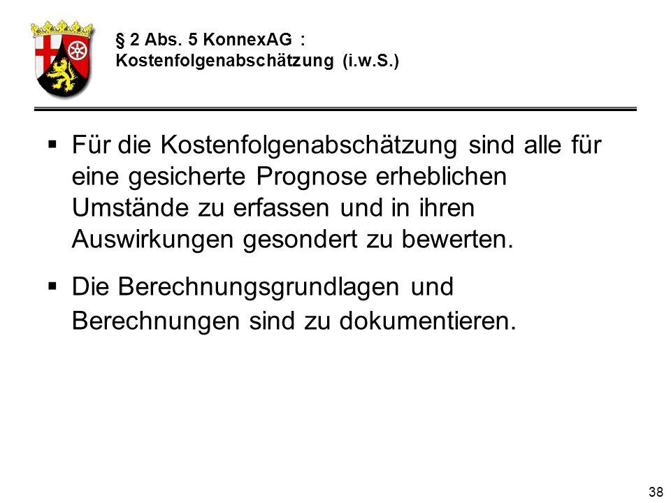 § 2 Abs. 5 KonnexAG : Kostenfolgenabschätzung (i.w.S.)