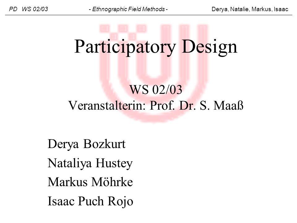 Participatory Design WS 02/03 Veranstalterin: Prof. Dr. S. Maaß