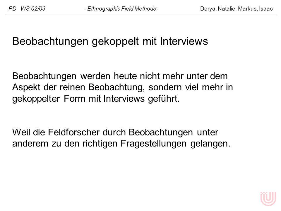 Beobachtungen gekoppelt mit Interviews