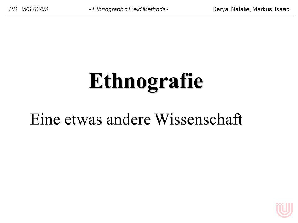 Ethnografie Eine etwas andere Wissenschaft