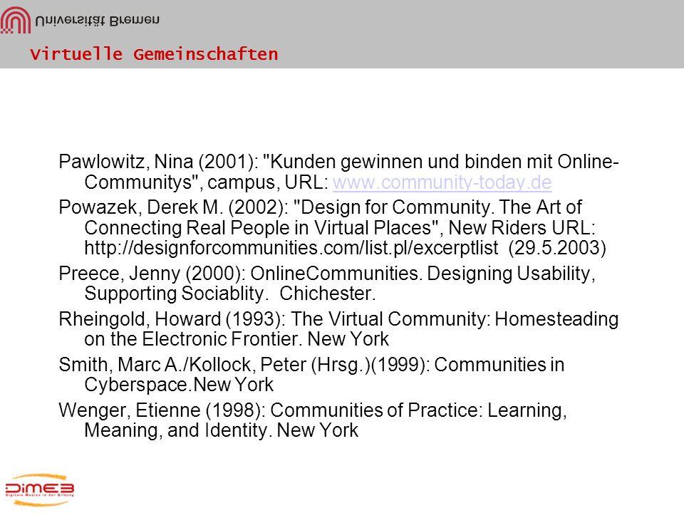 Pawlowitz, Nina (2001): Kunden gewinnen und binden mit Online-Communitys , campus, URL: www.community-today.de
