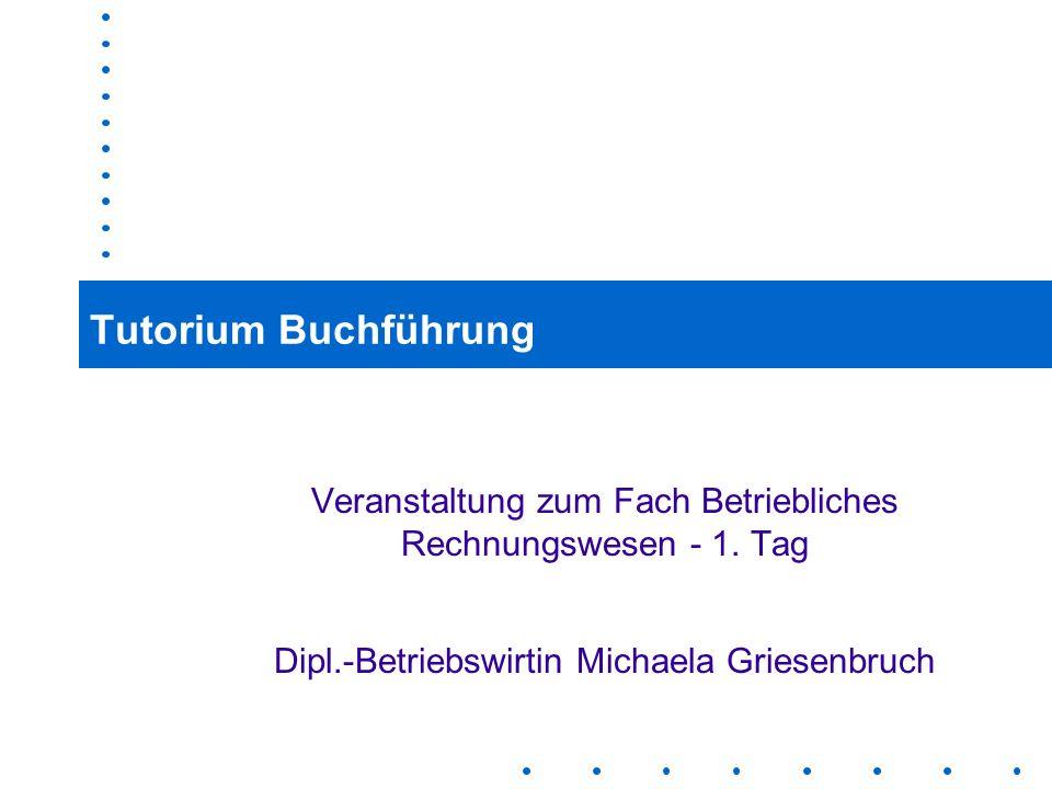 Tutorium Buchführung Veranstaltung zum Fach Betriebliches Rechnungswesen - 1.