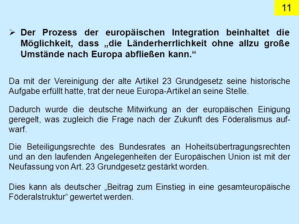 """Der Prozess der europäischen Integration beinhaltet die Möglichkeit, dass """"die Länderherrlichkeit ohne allzu große Umstände nach Europa abfließen kann."""