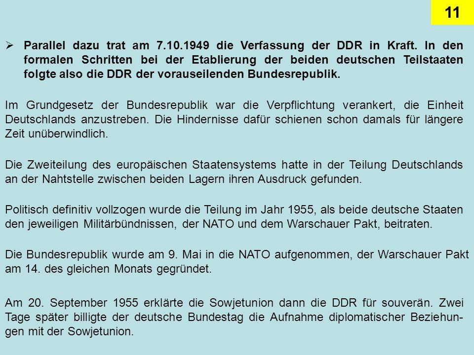 Parallel dazu trat am 7. 10. 1949 die Verfassung der DDR in Kraft